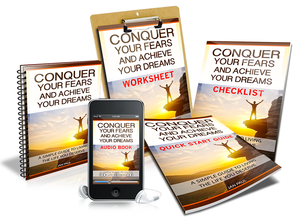 Conquer your Fears and Achieve your Dreams Course