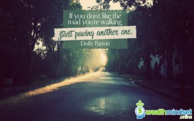 If you don't like the road you're walking, start paving another one – Dolly Parton