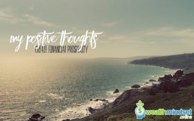 My Positive Thoughts Create Financial Prosperity