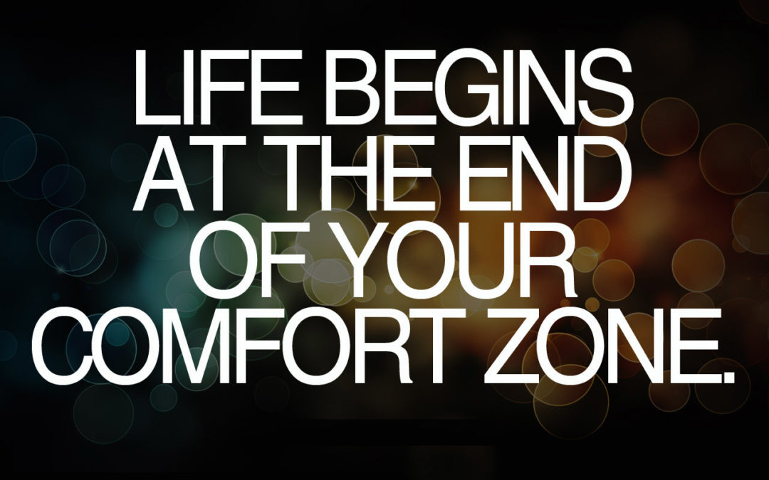 Life Begins at the End of your Comfort Zone – Jan Paul