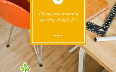 9 Things Emotionally Healthy People Do
